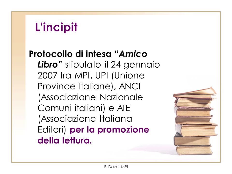 E. Davoli MPI Lincipit Protocollo di intesa Amico Libro stipulato il 24 gennaio 2007 tra MPI, UPI (Unione Province Italiane), ANCI (Associazione Nazio