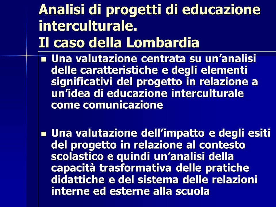 Analisi di progetti di educazione interculturale. Il caso della Lombardia Una valutazione centrata su unanalisi delle caratteristiche e degli elementi