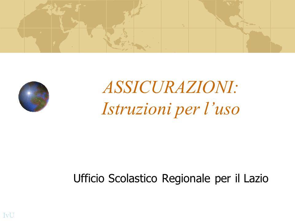 ASSICURAZIONI: Istruzioni per luso Ufficio Scolastico Regionale per il Lazio IvU