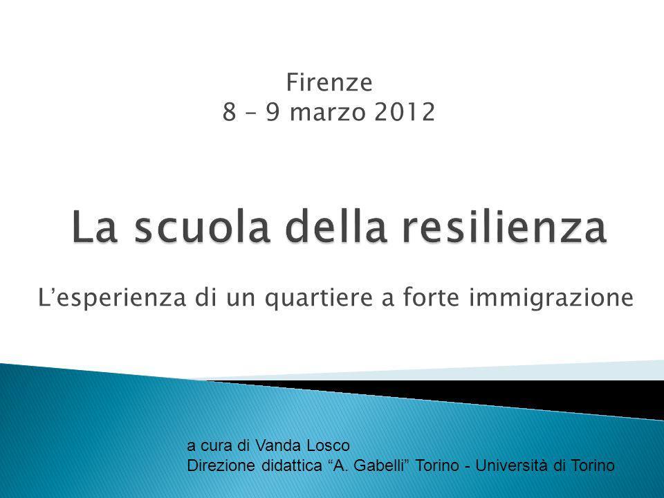 Lesperienza di un quartiere a forte immigrazione a cura di Vanda Losco Direzione didattica A. Gabelli Torino - Università di Torino Firenze 8 – 9 marz