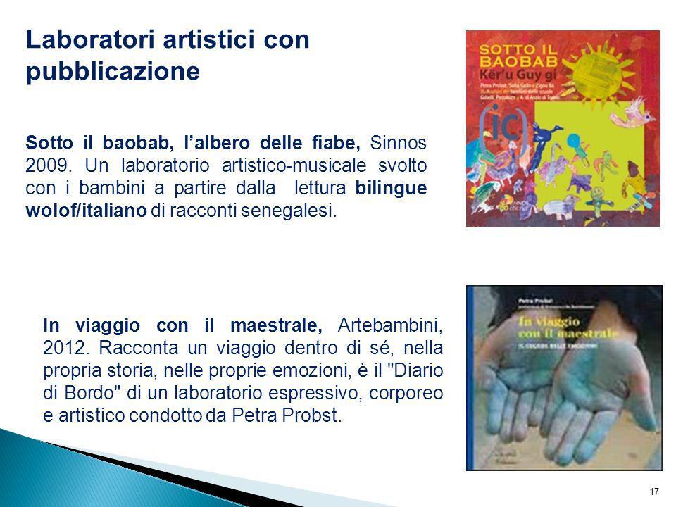 Laboratori artistici con pubblicazione Sotto il baobab, lalbero delle fiabe, Sinnos 2009. Un laboratorio artistico-musicale svolto con i bambini a par