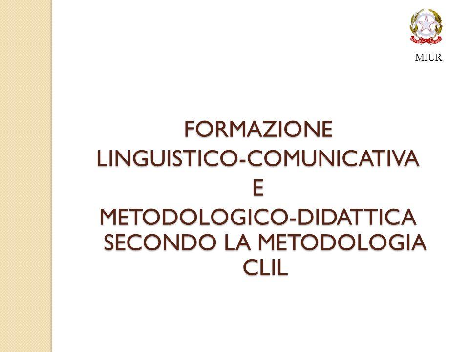 FORMAZIONELINGUISTICO-COMUNICATIVAE METODOLOGICO-DIDATTICA SECONDO LA METODOLOGIA CLIL MIUR