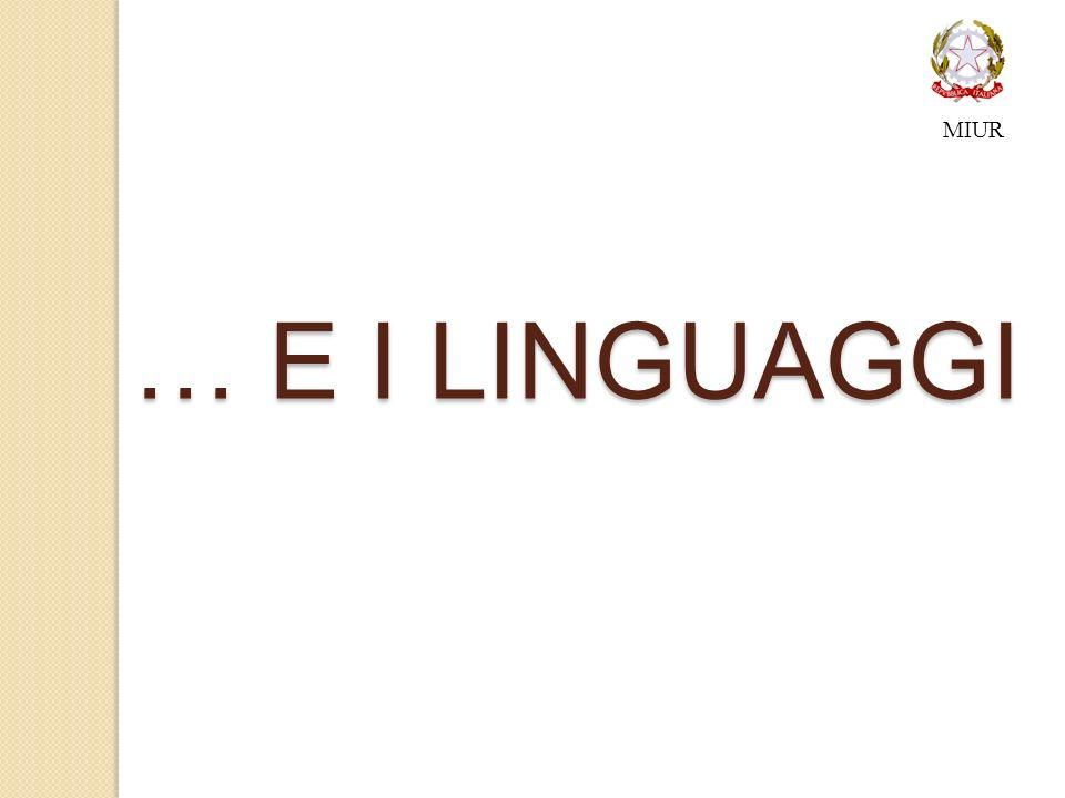 … E I LINGUAGGI MIUR