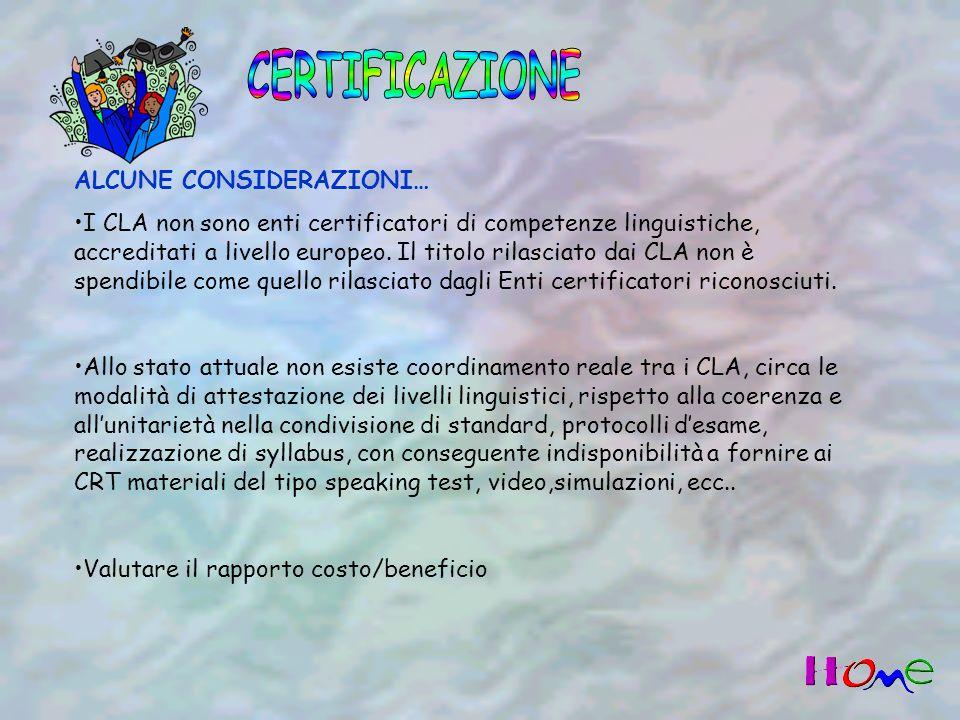 ALCUNE CONSIDERAZIONI… I CLA non sono enti certificatori di competenze linguistiche, accreditati a livello europeo.