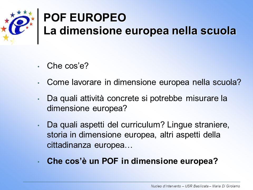 POF EUROPEO La dimensione europea nella scuola Nucleo dIntervento – USR Basilicata – Maria Di Girolamo Che cose.