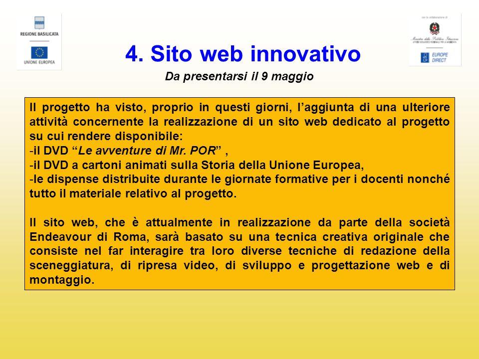 4. Sito web innovativo Da presentarsi il 9 maggio Il progetto ha visto, proprio in questi giorni, laggiunta di una ulteriore attività concernente la r