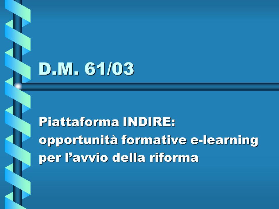 D.M. 61/03 Piattaforma INDIRE: opportunità formative e-learning per lavvio della riforma