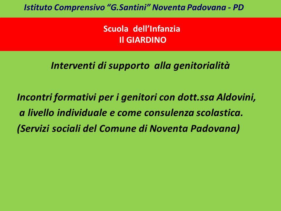 Interventi di supporto alla genitorialità Incontri formativi per i genitori con dott.ssa Aldovini, a livello individuale e come consulenza scolastica.