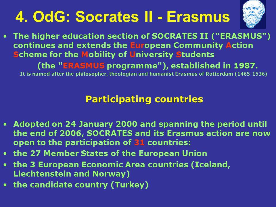 4. OdG: Socrates II - Erasmus The higher education section of SOCRATES II (