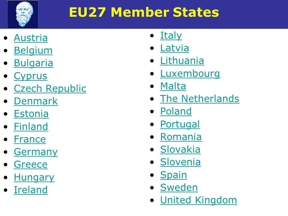 EU27 Member States Austria Belgium Bulgaria Cyprus Czech Republic Denmark Estonia Finland France Germany Greece Hungary Ireland Italy Latvia Lithuania