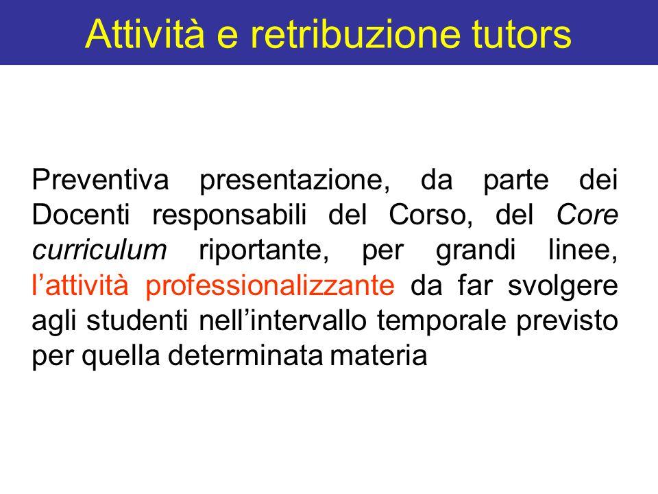 Attività e retribuzione tutors Preventiva presentazione, da parte dei Docenti responsabili del Corso, del Core curriculum riportante, per grandi linee
