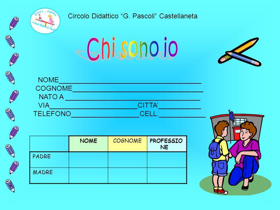 Circolo Didattico G.Pascoli Castellaneta Alunno/a ………………………………………………………….