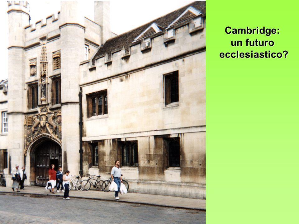 Cambridge: un futuro ecclesiastico?