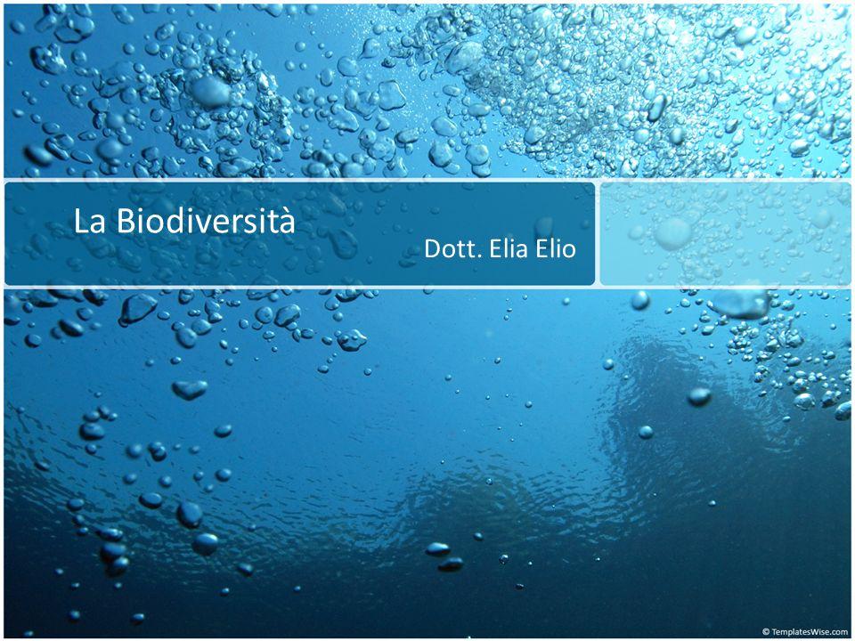 La Biodiversità Dott. Elia Elio