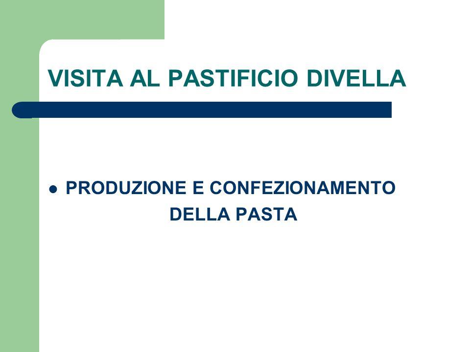 VISITA AL PASTIFICIO DIVELLA PRODUZIONE E CONFEZIONAMENTO DELLA PASTA