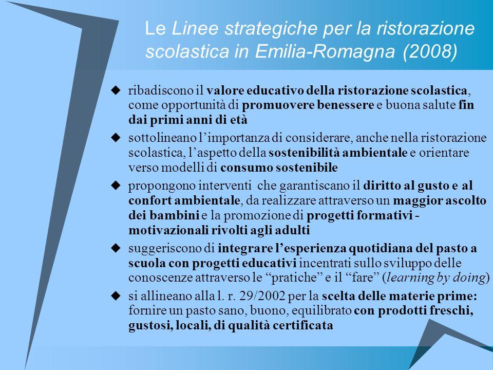 Le Linee strategiche per la ristorazione scolastica in Emilia-Romagna (2008) ribadiscono il valore educativo della ristorazione scolastica, come oppor