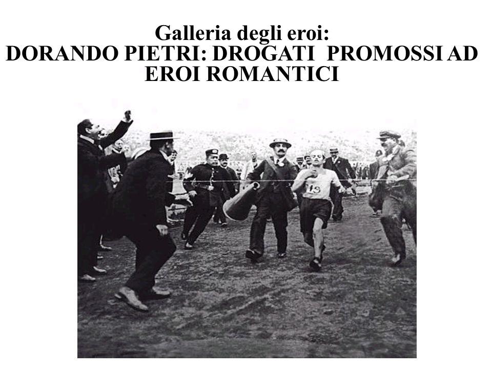 Galleria degli eroi: DORANDO PIETRI: DROGATI PROMOSSI AD EROI ROMANTICI