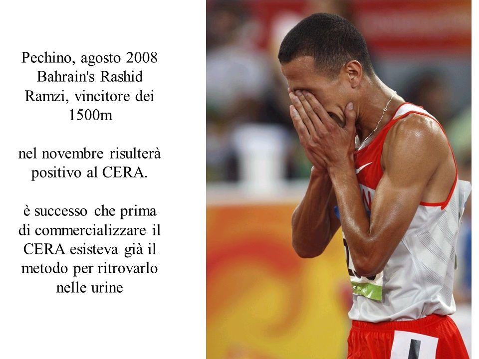 Pechino, agosto 2008 Bahrain s Rashid Ramzi, vincitore dei 1500m nel novembre risulterà positivo al CERA.