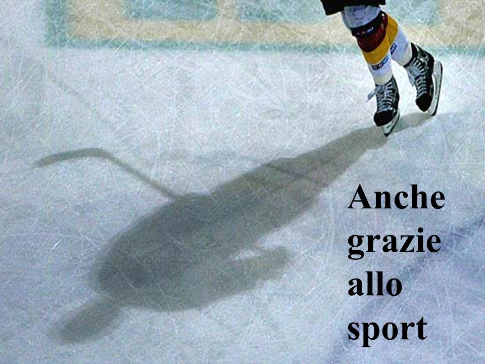 Anche grazie allo sport