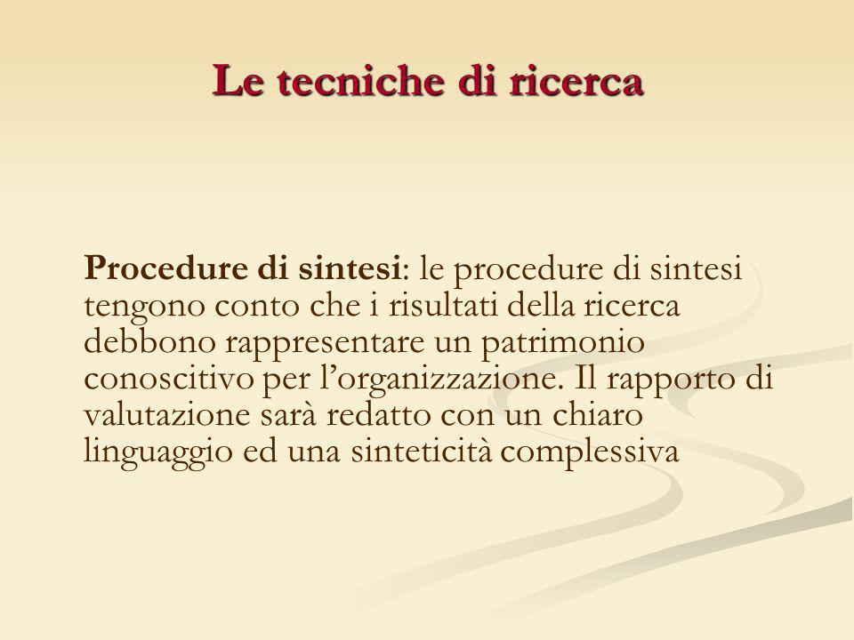 Procedure di sintesi: le procedure di sintesi tengono conto che i risultati della ricerca debbono rappresentare un patrimonio conoscitivo per lorganiz