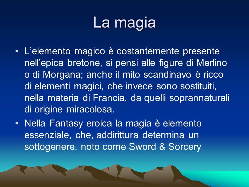 La magia Lelemento magico è costantemente presente nellepica bretone, si pensi alle figure di Merlino o di Morgana; anche il mito scandinavo è ricco d