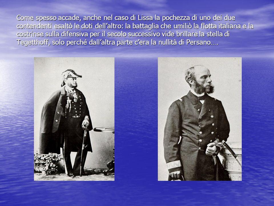 Il 15 luglio, Depretis elabora un piano di guerra: Persano deve bombardare l isola di Lissa, base navale austriaca, e sbarcarvi un corpo di occupazione.