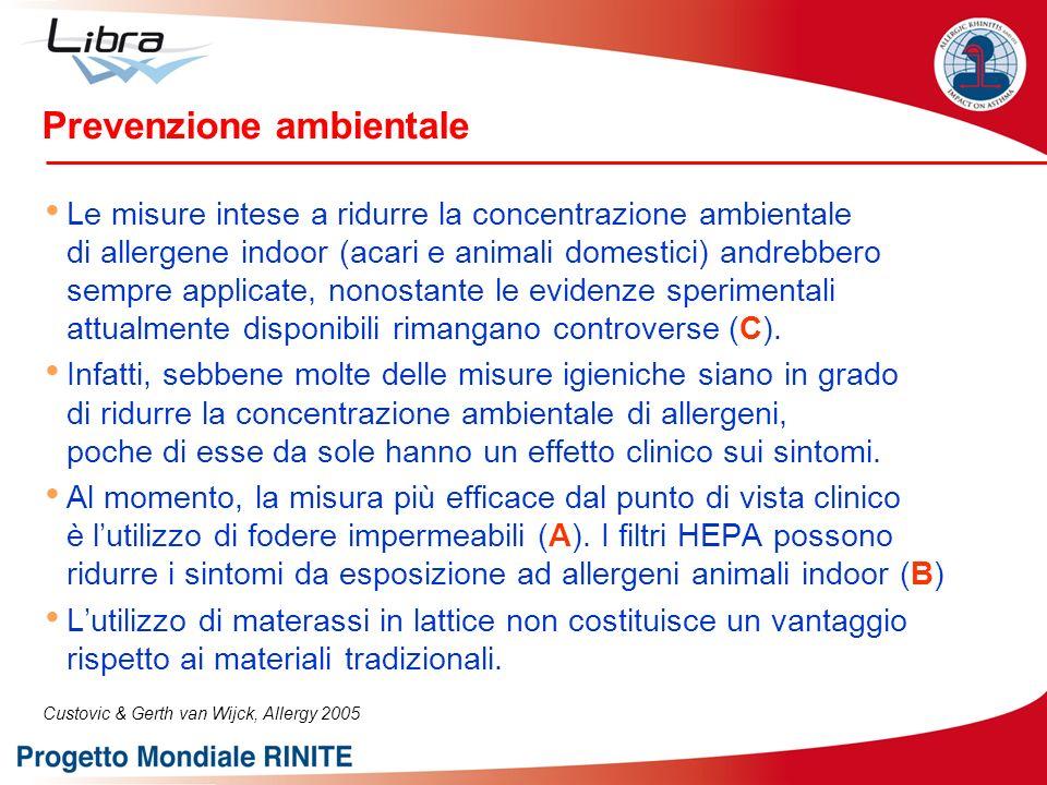 Le misure intese a ridurre la concentrazione ambientale di allergene indoor (acari e animali domestici) andrebbero sempre applicate, nonostante le evi