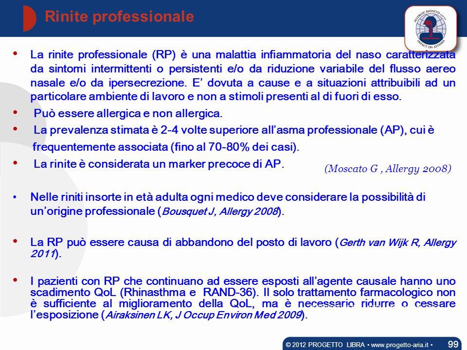 Rinite professionale 99 © 2012 PROGETTO LIBRA www.progetto-aria.it La rinite professionale (RP) è una malattia infiammatoria del naso caratterizzata d