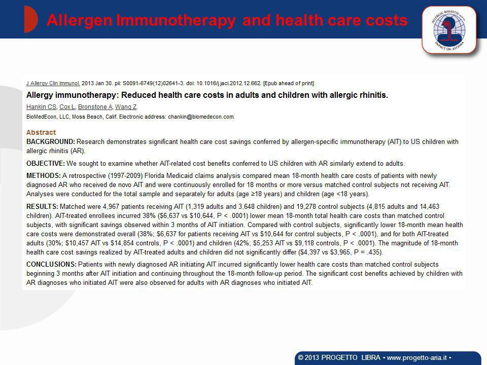 Allergen Immunotherapy and health care costs © 2013 PROGETTO LIBRA www.progetto-aria.it