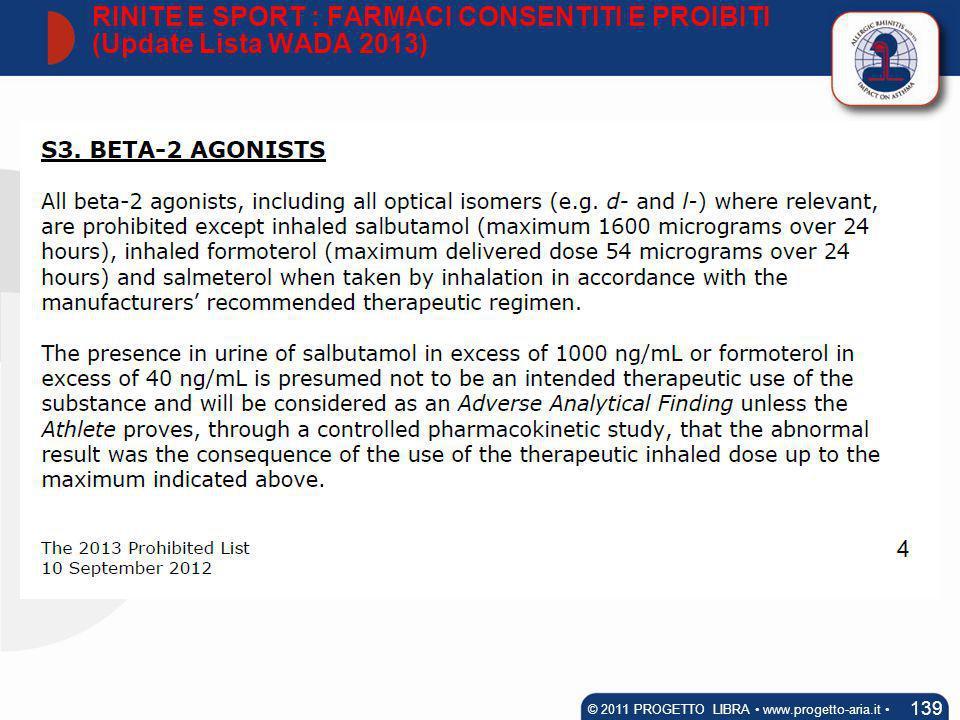 139 © 2011 PROGETTO LIBRA www.progetto-aria.it RINITE E SPORT : FARMACI CONSENTITI E PROIBITI (Update Lista WADA 2013)