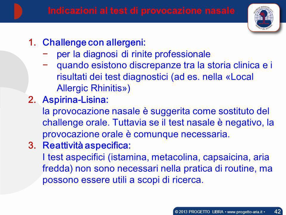 1.Challenge con allergeni: per la diagnosi di rinite professionale quando esistono discrepanze tra la storia clinica e i risultati dei test diagnostic
