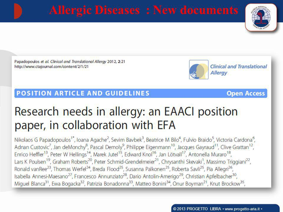 Allergic Diseases : New documents © 2013 PROGETTO LIBRA www.progetto-aria.it