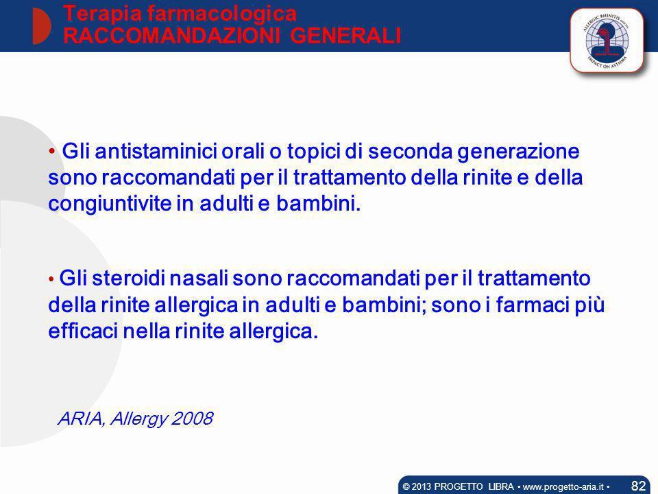 Gli antistaminici orali o topici di seconda generazione sono raccomandati per il trattamento della rinite e della congiuntivite in adulti e bambini. G