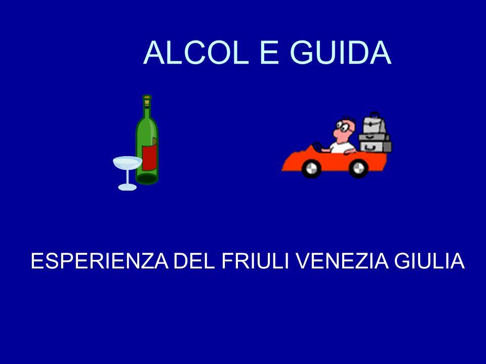 ALCOL E GUIDA ESPERIENZA DEL FRIULI VENEZIA GIULIA