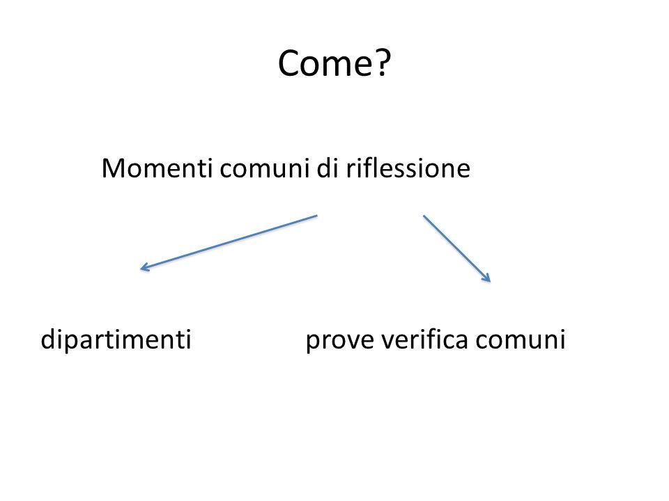 Come? Momenti comuni di riflessione dipartimenti prove verifica comuni