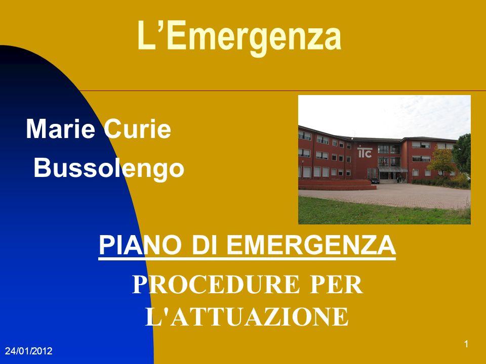 1 LEmergenza Marie Curie Bussolengo PIANO DI EMERGENZA PROCEDURE PER L'ATTUAZIONE 24/01/2012