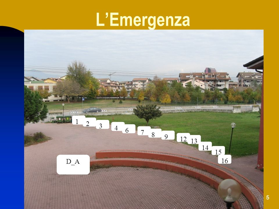5 LEmergenza 1 2 3 4 6 7 8 9 12 13 14 15 16 D_A