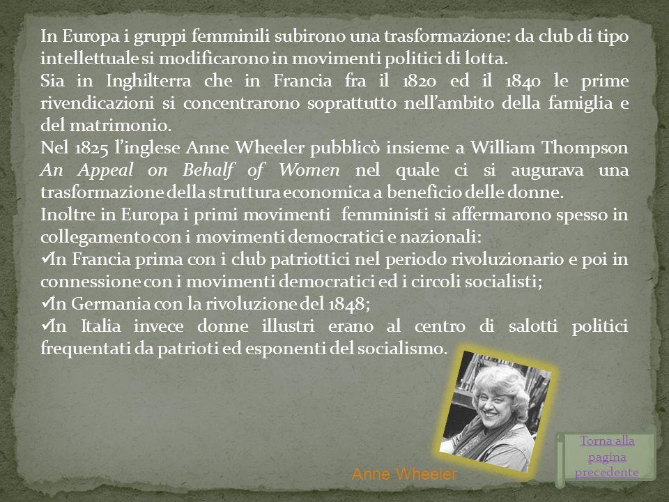 In Europa i gruppi femminili subirono una trasformazione: da club di tipo intellettuale si modificarono in movimenti politici di lotta. Sia in Inghilt