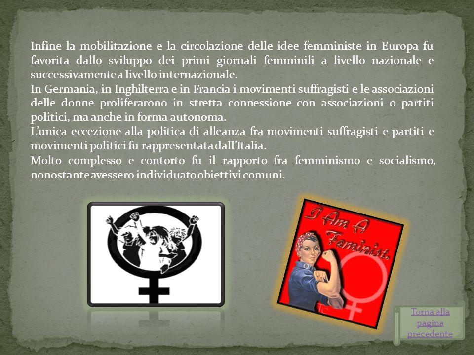 Infine la mobilitazione e la circolazione delle idee femministe in Europa fu favorita dallo sviluppo dei primi giornali femminili a livello nazionale