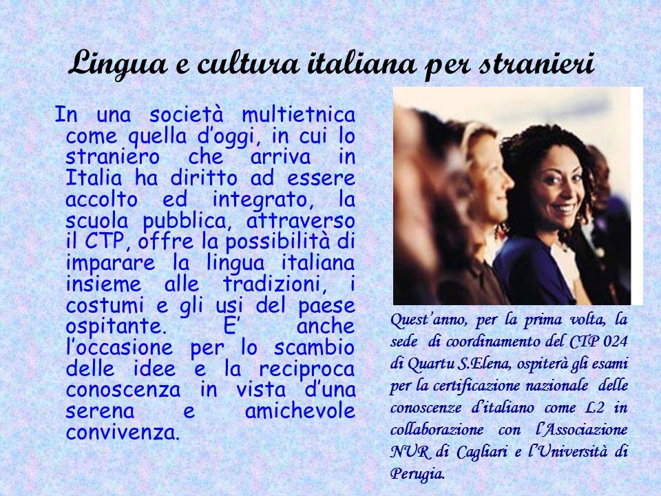 Lingua e cultura italiana per stranieri In una società multietnica come quella doggi, in cui lo straniero che arriva in Italia ha diritto ad essere ac