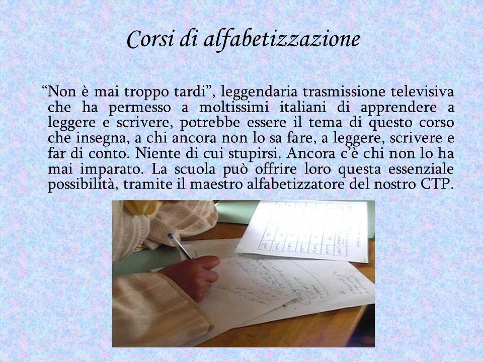 Corsi di alfabetizzazione Non è mai troppo tardi, leggendaria trasmissione televisiva che ha permesso a moltissimi italiani di apprendere a leggere e