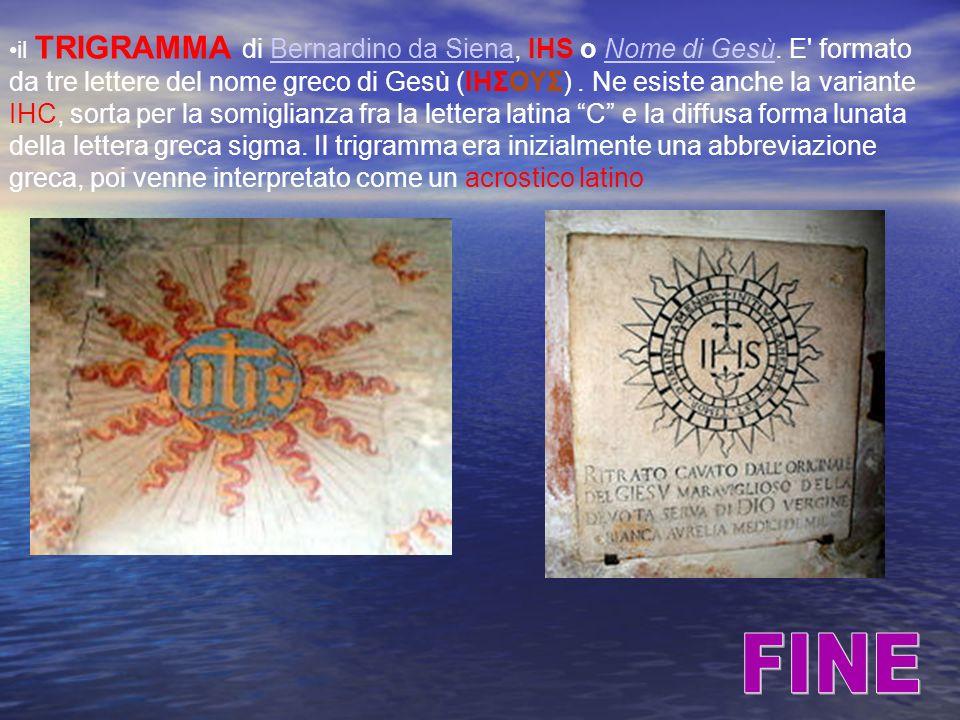 il TRIGRAMMA di Bernardino da Siena, IHS o Nome di Gesù.