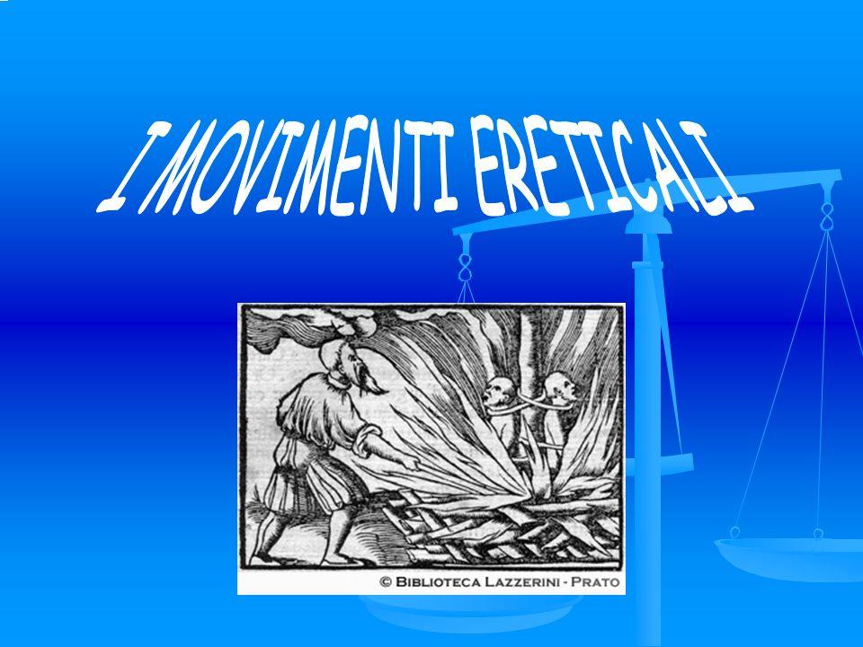 Con il termine movimenti ereticali vengono storicamente definiti alcuni movimenti che misero in discussione la dottrina e/o la teologia della Chiesa Cattolica, discostandosene, spesso per criticarne al contempo alcuni aspetti come ad esempio l eccessiva ricchezza o il coinvolgimento nella politica attiva.