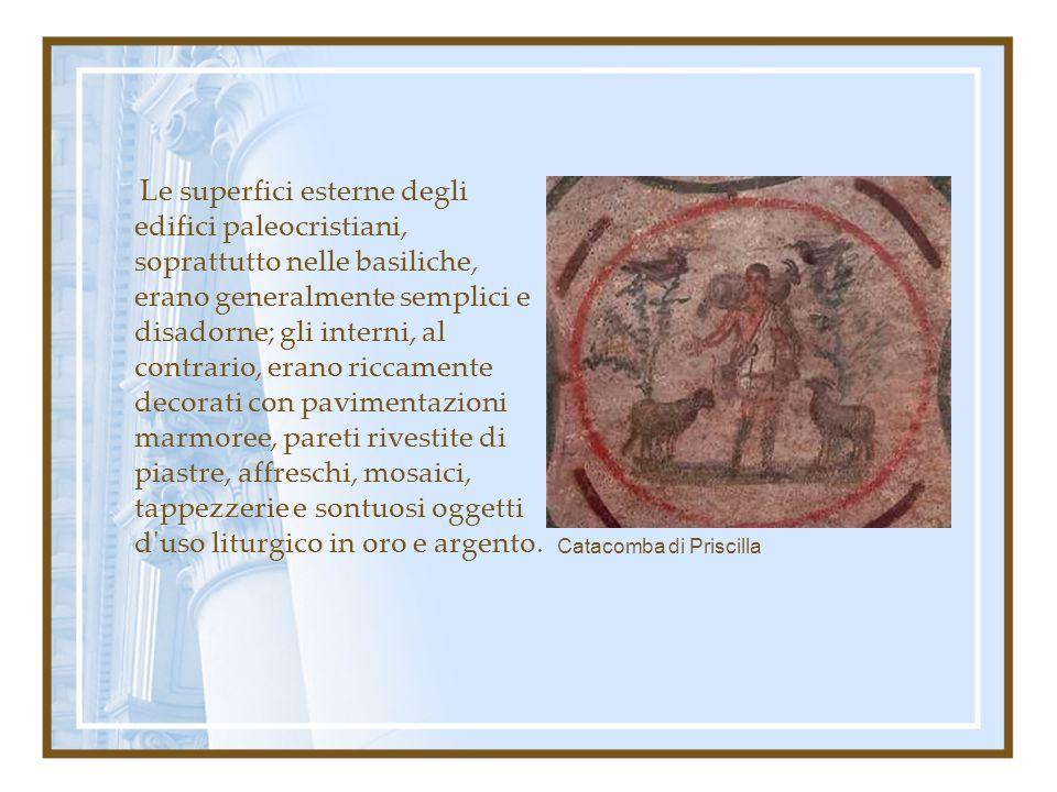 Le superfici esterne degli edifici paleocristiani, soprattutto nelle basiliche, erano generalmente semplici e disadorne; gli interni, al contrario, er