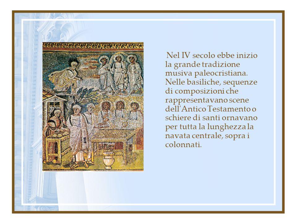 Nel IV secolo ebbe inizio la grande tradizione musiva paleocristiana. Nelle basiliche, sequenze di composizioni che rappresentavano scene dell'Antico
