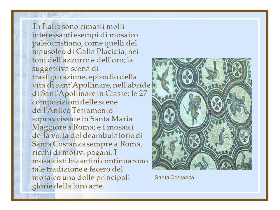 In Italia sono rimasti molti interessanti esempi di mosaico paleocristiano, come quelli del mausoleo di Galla Placidia, nei toni dell'azzurro e dell'o