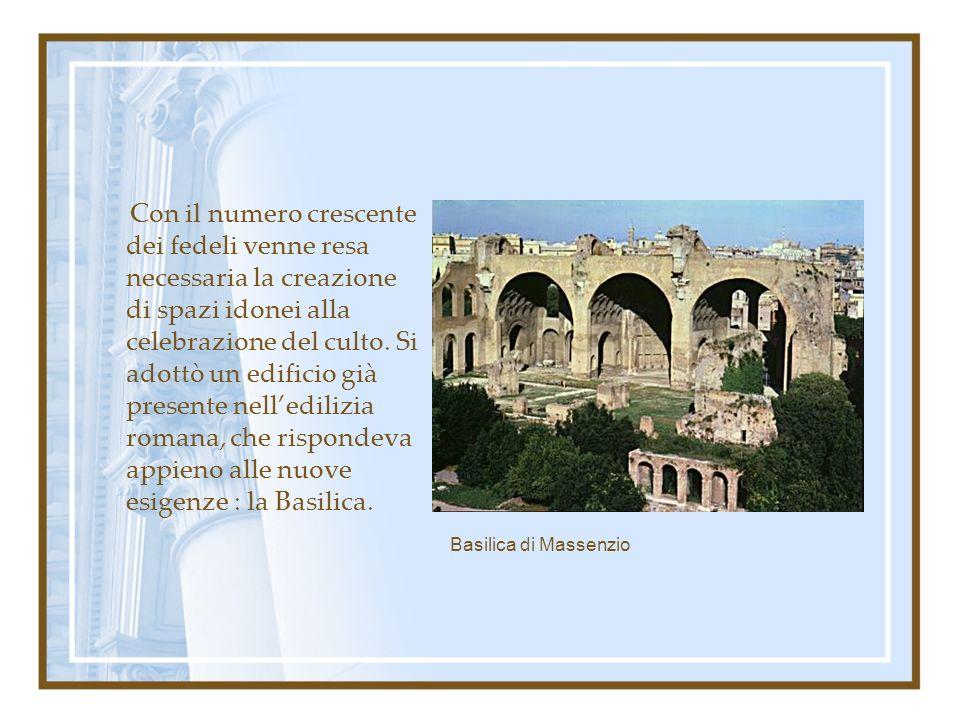 Con il numero crescente dei fedeli venne resa necessaria la creazione di spazi idonei alla celebrazione del culto. Si adottò un edificio già presente