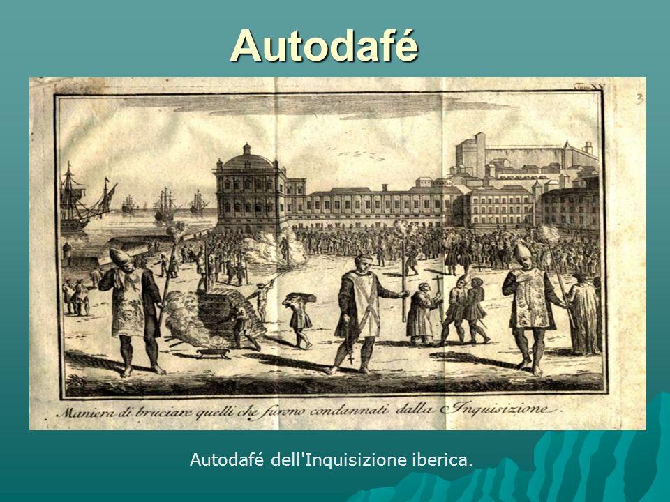 Autodafé Autodafé dell Inquisizione iberica.