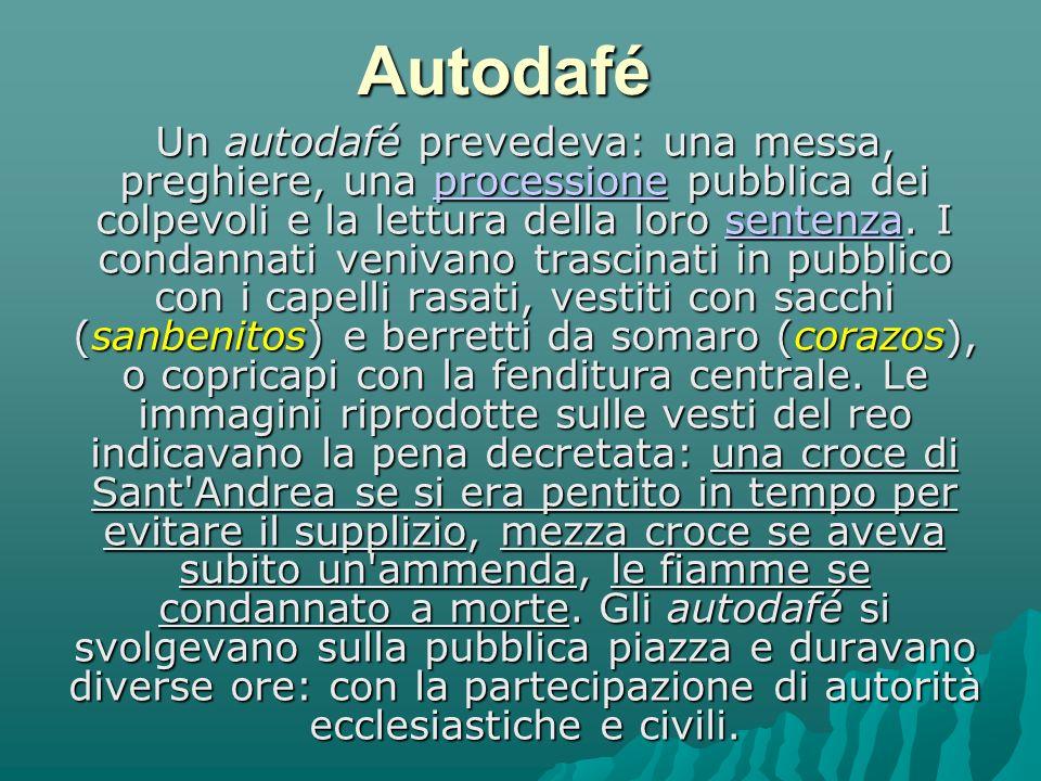 Autodafé Un autodafé prevedeva: una messa, preghiere, una processione pubblica dei colpevoli e la lettura della loro sentenza.