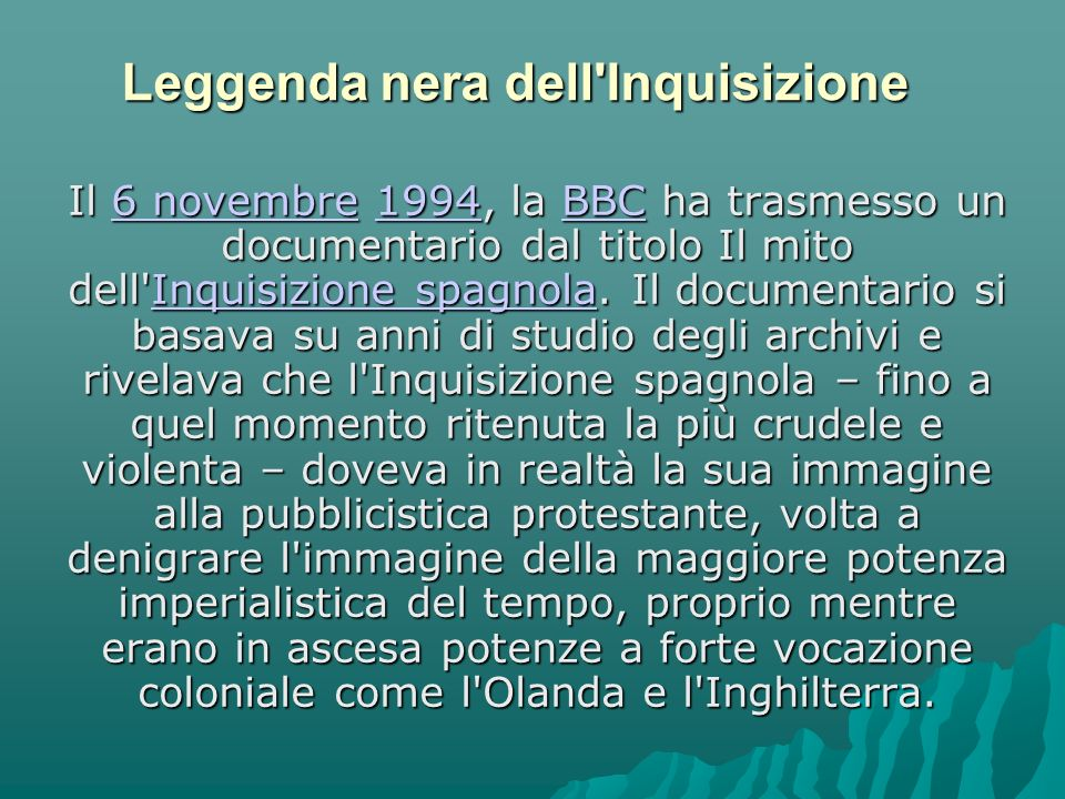 Leggenda nera dell Inquisizione Il 6 novembre 1994, la BBC ha trasmesso un documentario dal titolo Il mito dell Inquisizione spagnola.